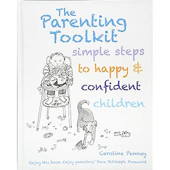 The Parenting Toolkit - Simple Steps to Happy and Confident Children b