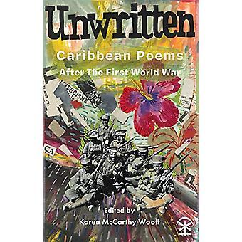 Unwritten - Caribbean Poems After the First World War by Karen McCarth
