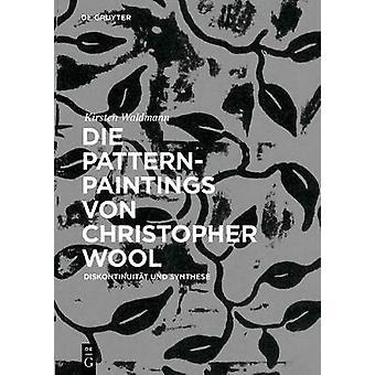 Die Pattern-Paintings von Christopher Wool - Diskontinuitat und Synthe