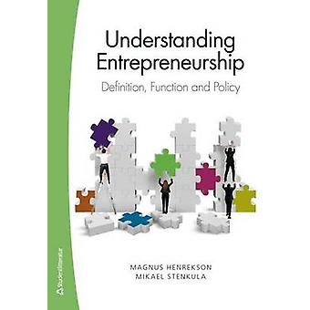Understanding Entrepreneurship - Definition - Function & Policy by Mag