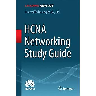HCNA Networking Study Guide - 2016 by Huawei Technologies Co. - 978981