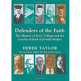 Defenders of the Faith - The History of Jews' College and the London S