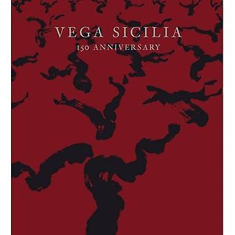 Vega Sicilia: 150 Anniversary 1864-2014