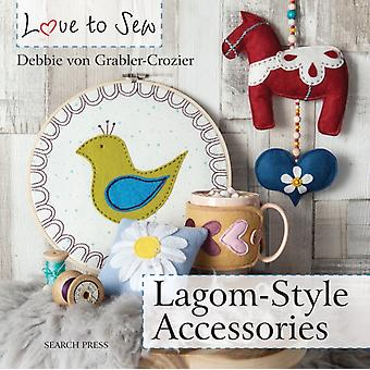 Love to Sew LagomStyle Accessories by Debbie Von GrablerCrozier