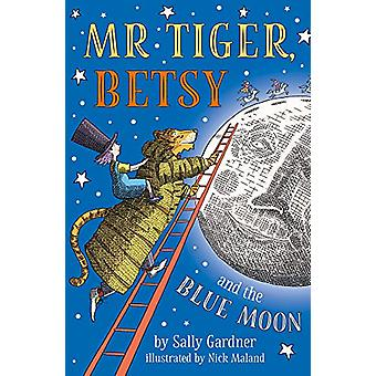 Mr Tiger - Betsy and the Blue Moon by Sally Gardner - 9781786697189 B