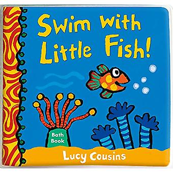Swim with Little Fish! - Bath Book by Lucy Cousins - 9781406383508 Book