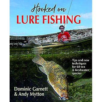 Hooked on Lure Fishing by Dominic Garnett - 9781910723920 Book