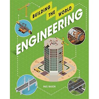 Building the World Engineering by Paul Mason