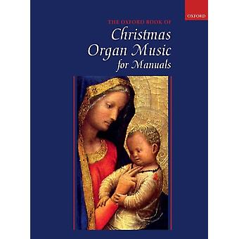 Oxford Book of Christmas Organ Music for Manuals by Edited by Robert Gower