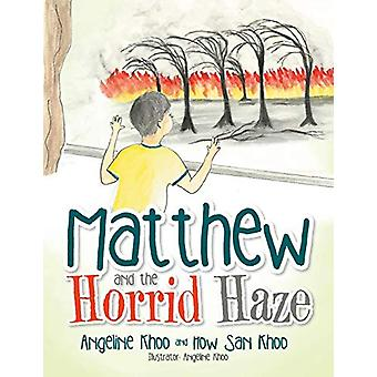 Matthew and the Horrid Haze by Angeline Khoo - 9781482854015 Book