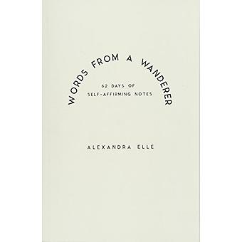 Words from a Wanderer by Alexandra Elle - 9781484886984 Book