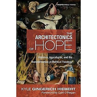 The Architectonics of Hope by Kyle Gingerich Hiebert - 9781498209410