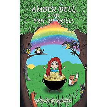 Amber Bell and the Pot of Gold by K. D. Reynolds - 9781788485630 Book