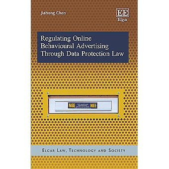 Regulating Online Behavioural Advertising Through Data Protection Law Elgar Law Technology and Society series