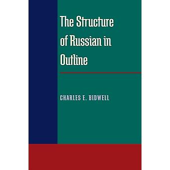Structure of Russian in Outline The by Charles Bidwell