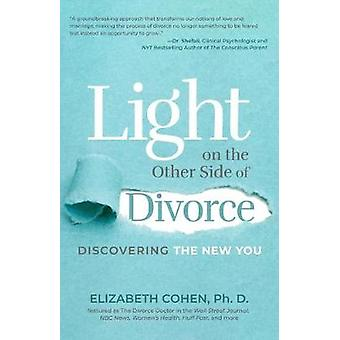 Light on the Other Side of Divorce Discovering the New You
