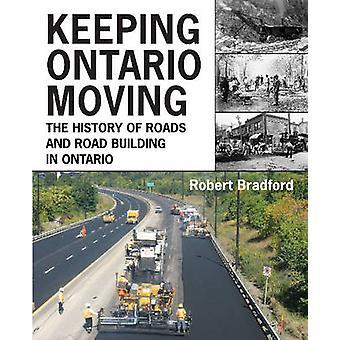 Holde Ontario Moving Historien om veje og Road Building i Ontario af Robert Bradford