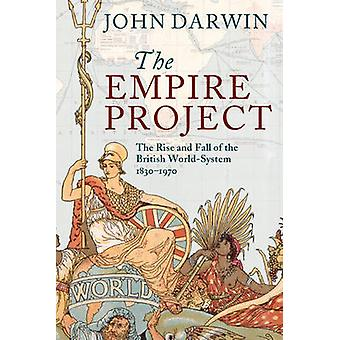 The Empire Project - The Rise and Fall of the British World-System - 1