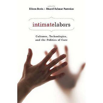 Intime Arbeit - Kulturen - Technologien- and the Politics of Care b