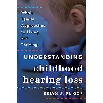 Comprensión de hipoacusia infantil - toda la familia enfoques Livi