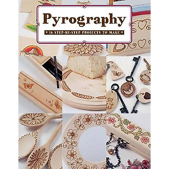 Pyrography - 12 Step-by-Step Projects to Make by Bob Neill - 978178494