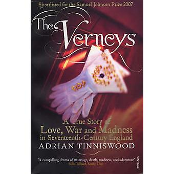 The Verneys - Love - War and Madness in Seventeenth-century England by