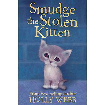 Bevuilen van het gestolen Kitten door Holly Webb - Sofie Williams - Katherine K