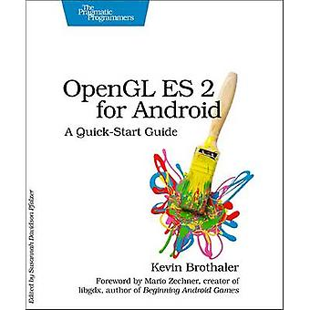 OpenGL ES 2 for Android - A Quick-Start Guide by Kevin Brothaler - 978