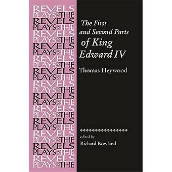 De första och andra delarna av King Edward fjärde av Richard Rowla