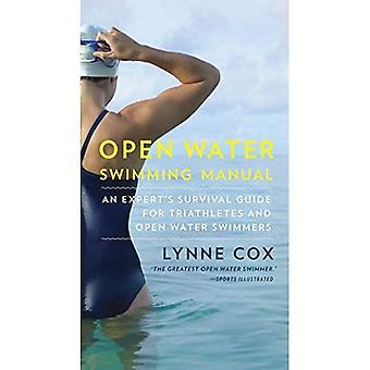 Manuel de natation eau libre: Guide de survie d'un Expert pour les triathlètes et les nageurs d'eau libre