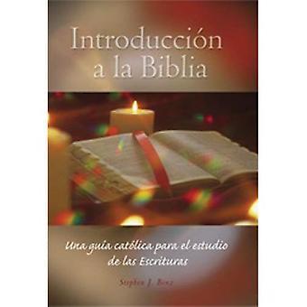 INTRODUCCION a la Biblia: Una Guia Catolica Para El Estudio de Las Escrituras / Introduction a la le Biblia Introduccion a la Biblia Una Guia Catolic