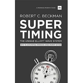 Supertiming: De unieke Elliott Wave systeem: sleutels tot anticiperen op de naderende Stock Market actie (Harriman Modern...