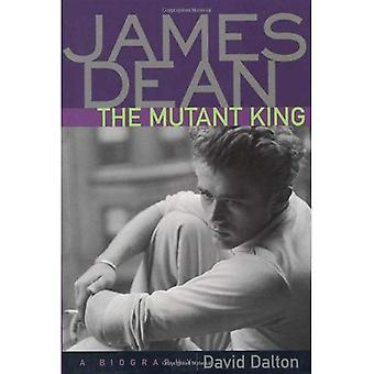 James Dean, der Mutant-König: eine Biographie