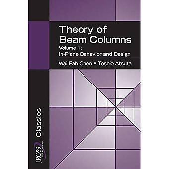 Theory of Beam-Columns, Volume 1: In-Plane Behavior and Design
