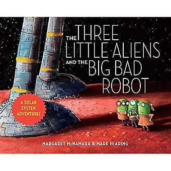 The Three Little Aliens and the Big Bad Robot [Board book]
