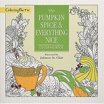 Pumpkin Spice och allt trevligt målarbok (färg tro)