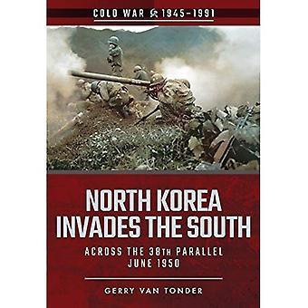 Nordkorea invaderar söder: över den 38: e breddgraden, juni 1950