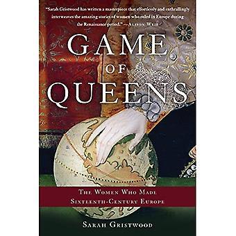 Spel van Queens: de vrouwen die zestiende-eeuwse Europa