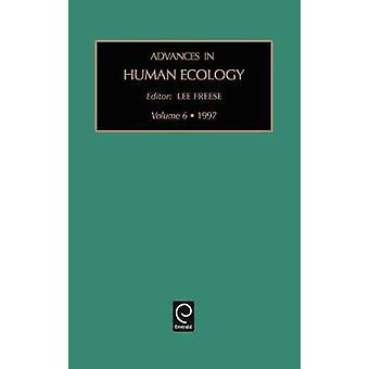 Adv Human Ecol V 6 by Freese
