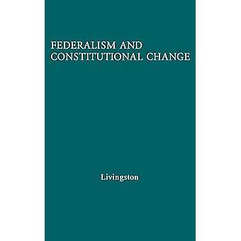 Føderalisme og forfatningsændringer. af Livingston & William S.