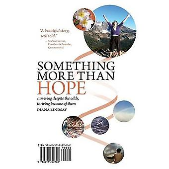 Something More Than HopeSomething More Than Everything Surviving Despite the Odds Thriving Because of Them by Lindsay & Diana C