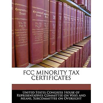 Fcc Minority Tax Certificates by United States Congress House of Represen