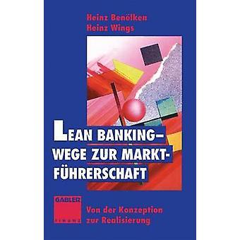 Lean Banking Wege Zur Marktfuhrerschaft Von Der Franziska Zur Realisierung door Ben Lken & Heinz