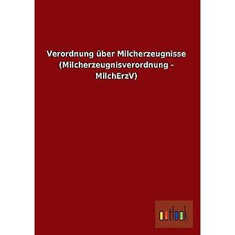 Verordnung Uber Milcherzeugnisse Milcherzeugnisverordnung Milcherzv Ohne autor