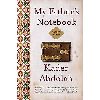 My Father's Notebook - A Novel of Iran by Kader Abdolah - 978006059872