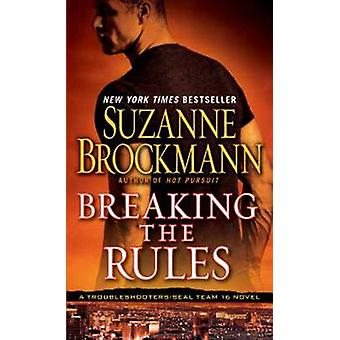 Breaking the Rules by Suzanne Brockmann - 9780345521231 Book