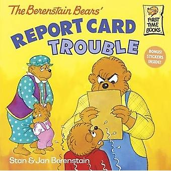 The Berenstain Bears' Report Card Trouble by Stan Berenstain - Jan Be