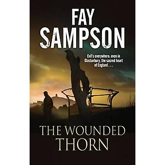Wounded Thorn - A British Mystery Set in the Sacred Historical Site of
