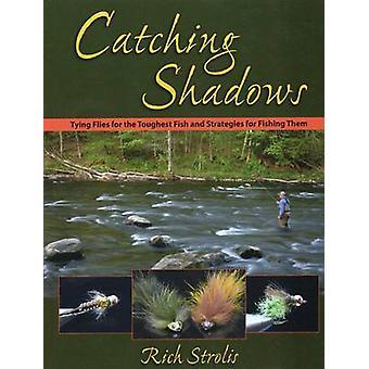 Pegando sombras-amarrando moscas para o peixe mais difícil e estratégias fo