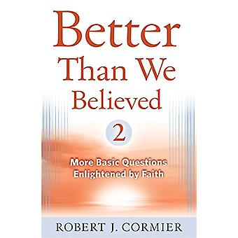 Better Than We Believed - 2 - More Basic Questions Enlightened by Fait